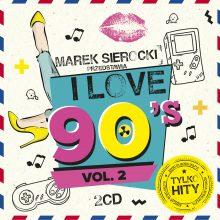 Various – Marek Sierocki Przedstawia: I Love 90's vol. 2