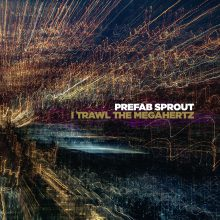 "Prefab Sprout – ""I Trawl the Megahertz (Remastered)"""