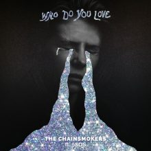 "The Chainsmokers publikują nowy singiel ""Who Do You Love"""