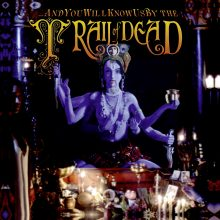 "And You Will Know Us By The Trail Of Dead – ""Madonna"""