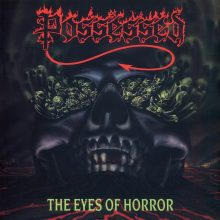 POSSESSED – The Eyes Of Horror (Re-issue 2019) (LP)