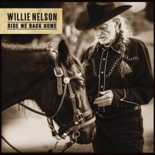 "Willie Nelson – ""Ride Me Back Home Again """