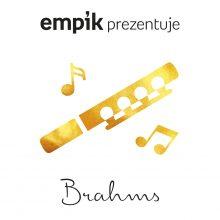 Empik Prezentuje: Brahms