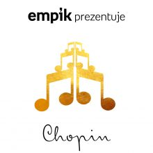 Empik Prezentuje: Chopin
