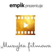 Empik Prezentuje: Muzyka Filmowa