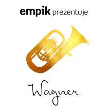 Empik Prezentuje: Wagner