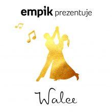 Empik Prezentuje: Walce