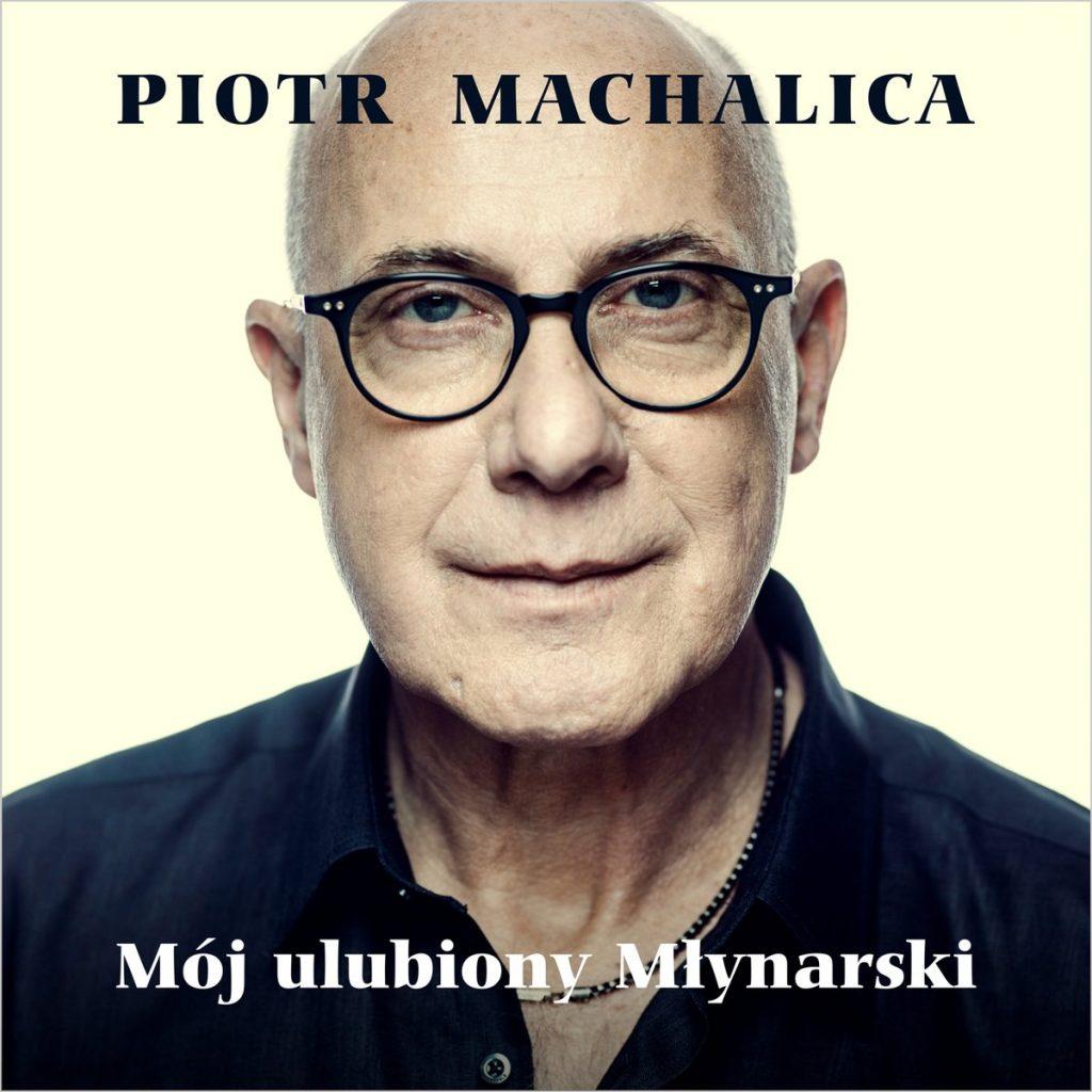 Dziś premiera płyty Piotra Machalicy!