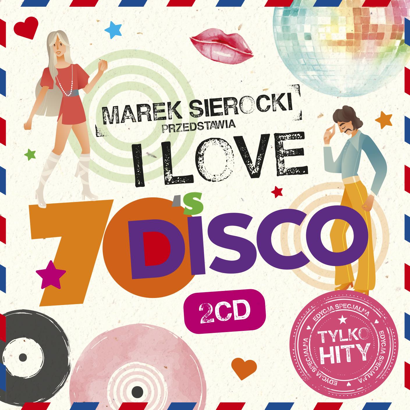 Marek Sierocki Przedstawia: I Love 70's Disco
