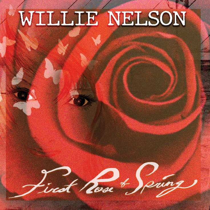 "Willie Nelson  – ""First Rose of Spring"""