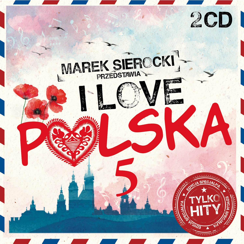 Marek Sierocki Przedstawia: I Love Polska vol. 5