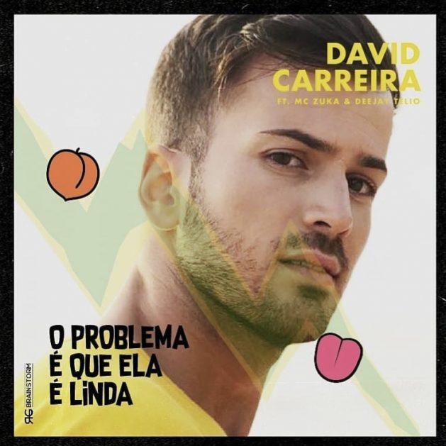 David-Carreira-O-Problema-Que-Ela-É-Linda-A-Foda-que-ela-é-linda