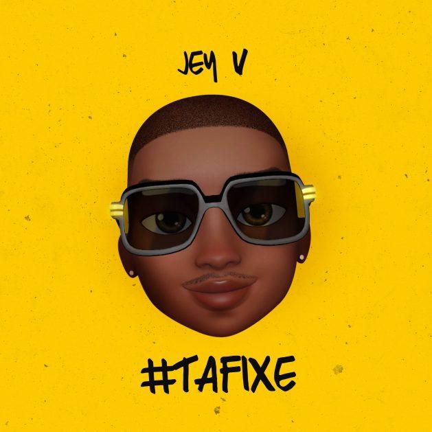 Ta Fixe - Jey V