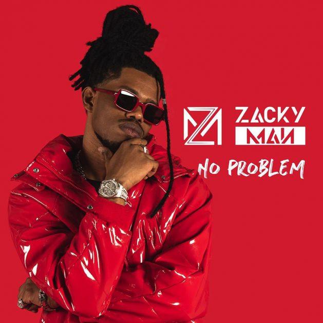 No Problem Zacky Man
