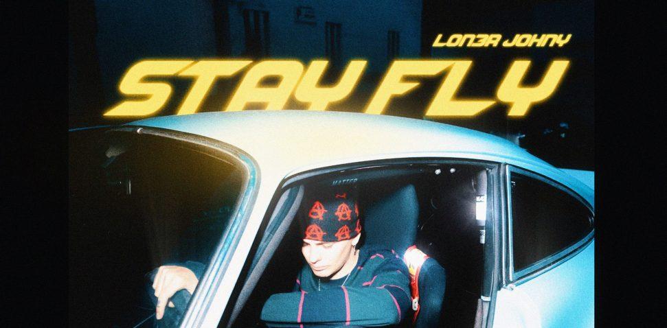 Lon3rJohny—StayFly