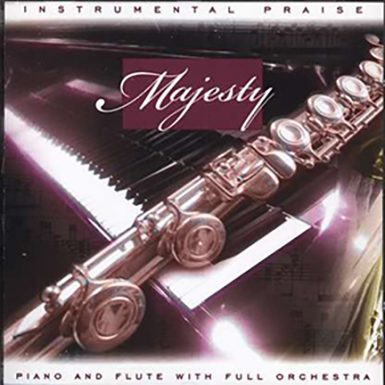 Instrumental Praise Vol 1: Majesty – Piano And Flute