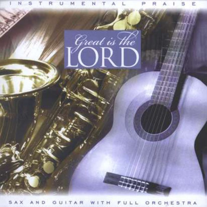 Instrumental Praise Vol 2: Great Is Lord – Sax And Guitar album cover