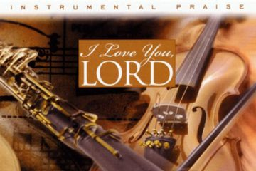 Instrumental Praise Vol 4: I Love You Lord – Violin And Oboe thumbnail