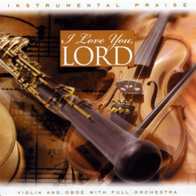 Instrumental Praise Vol 4: I Love You Lord – Violin And Oboe