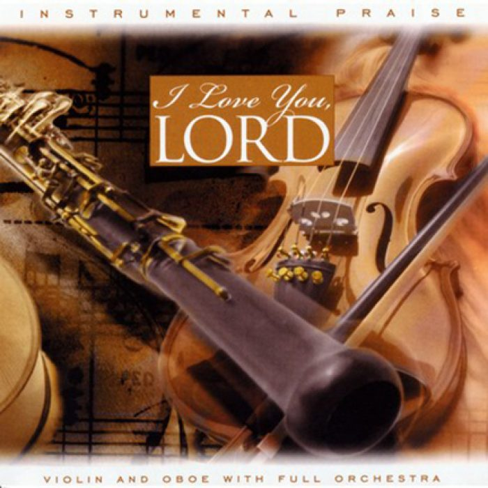 Instrumental Praise Vol 4: I Love You Lord – Violin And Oboe album cover