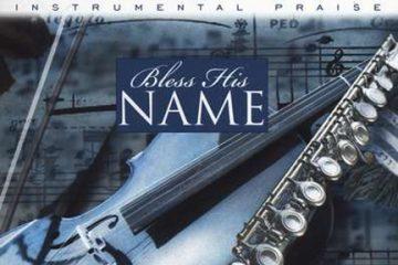 Instrumental Praise: Bless His Name thumbnail