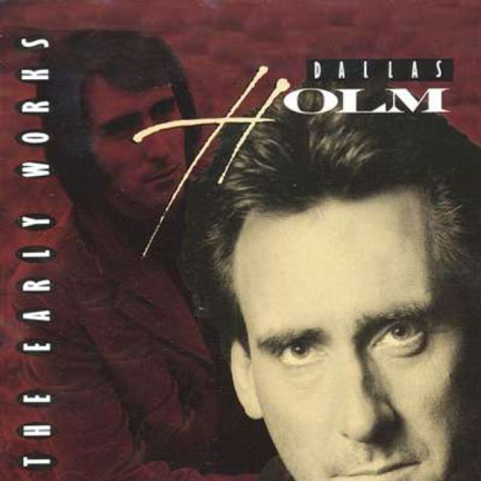 Early Works: Dallas Holm album cover