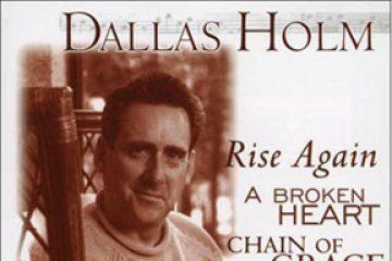Signature Songs: Dallas Holm thumbnail