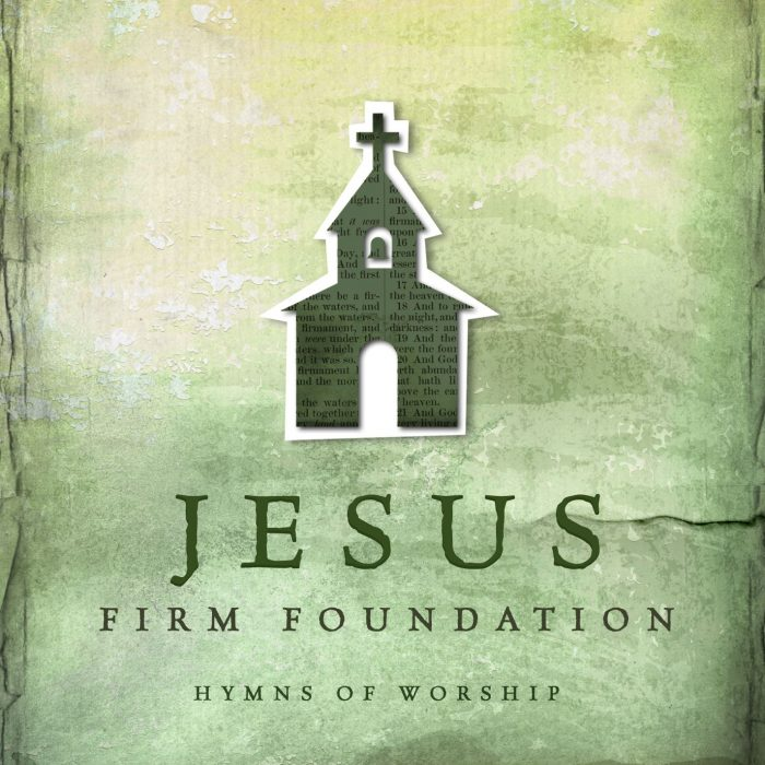 Jesus Firm Foundation: Hymns Of Worship album cover