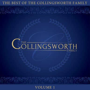 The Best of The Collingsworth Family Volume 1