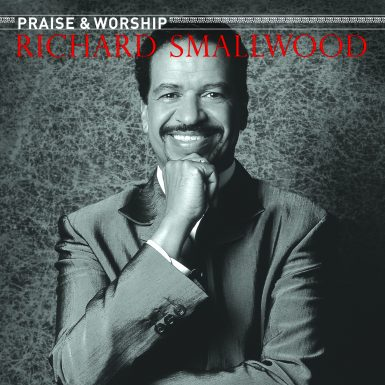 Praise And Worship Songs Of Richard Smallwood