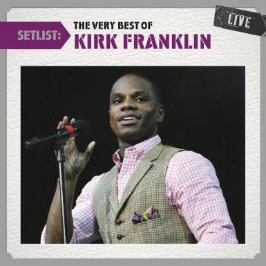 Setlist: The Very Best Of Kirk Franklin album cover