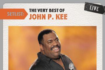 Setlist: The Very Best Of John P Kee Live thumbnail