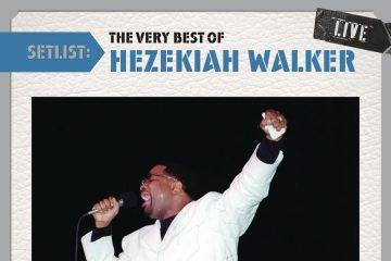 Setlist: The Very Best Of Hezekiah Walker Live thumbnail
