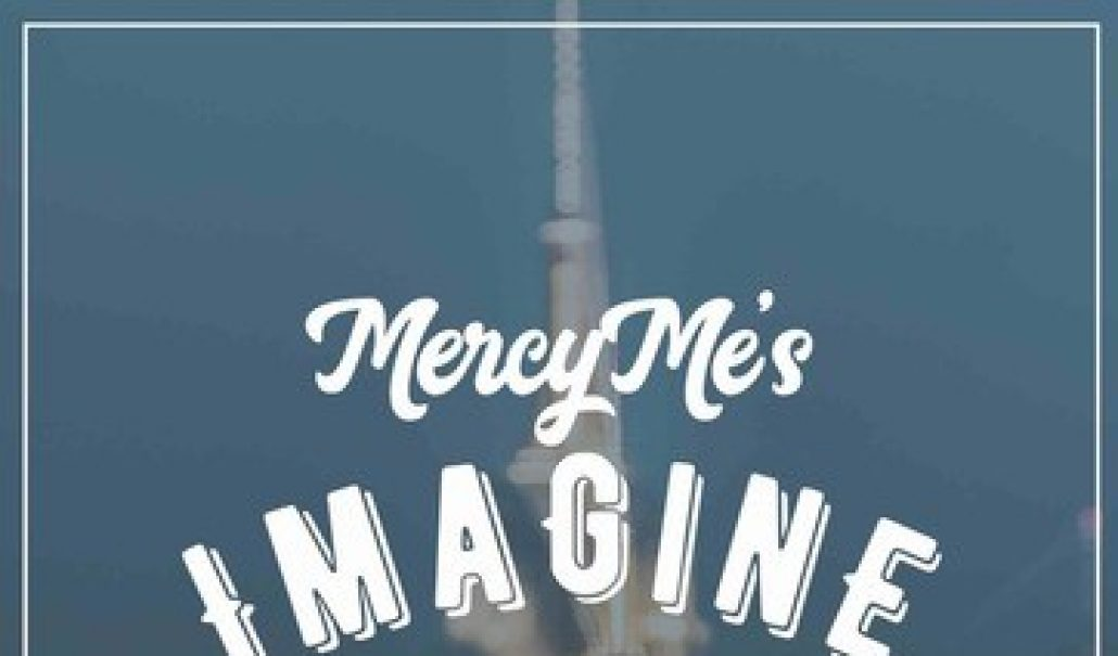"""""""Imagine Nation Tour"""" Anchored by MercyMe with Crowder and Micah Tyler Announces Fall 2019 Run thumbnail"""