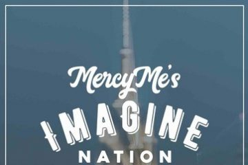 """Imagine Nation Tour"" Anchored by MercyMe with Crowder and Micah Tyler Announces Fall 2019 Run thumbnail"