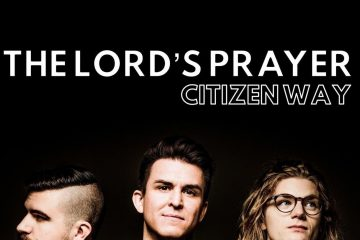 "Citizen Way Follows up Breakout Hit with New Single ""The Lord's Prayer"" thumbnail"
