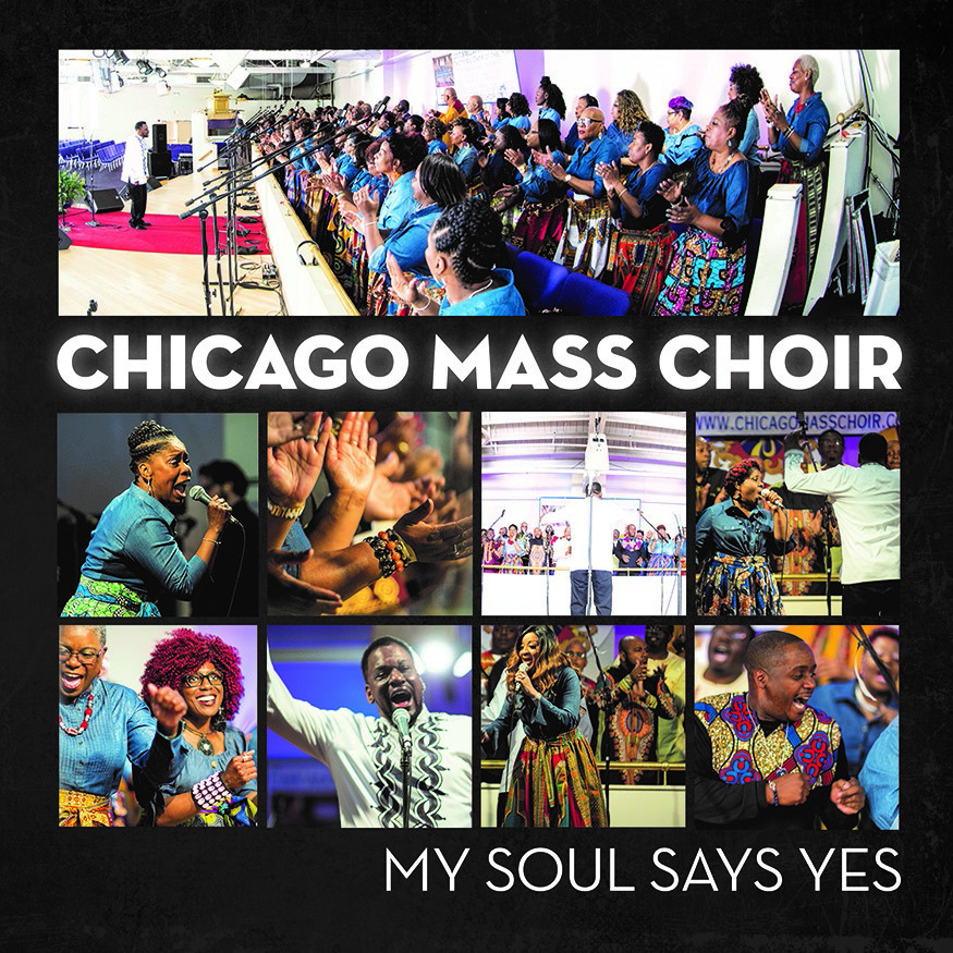 Chicago Mass Choir's 17th Album, My Soul Says Yes, Releases In July On New Haven Records Powerful Project Filled with Songs of Hope and Praise thumbnail