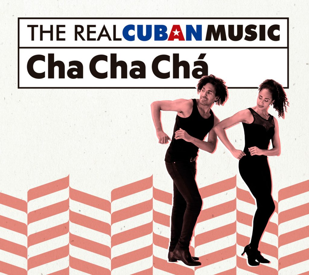 Real Cuban Music Cha Cha Cha