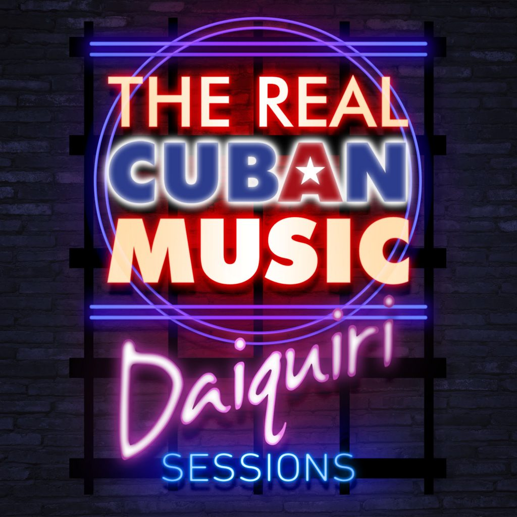 Real Cuban Music: Daiquiri Sessions