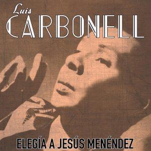 LD-0237-Elegia-a-Jesus-Menendez-Luis-Carbonell