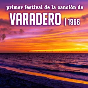 LD-3246-PRIMER-FESTIVAL-DE-LA-CANCION-DE-VARADERO-1966