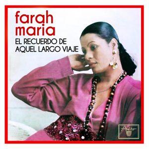 LD-3381-FARAH-MARIA-El-recuerdo-de-aquel-largo-viaje