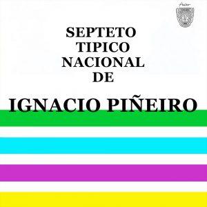 LD-3427-SEPTETO-TÍPICO-NACIONAL-DE-IGNACIO-PIÑEIRO-copy
