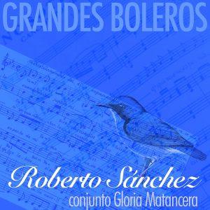 LD-3669-ROBERTO-SANCHEZ-GRANDES-BOLEROS