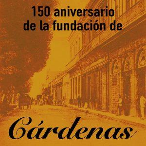 LD-3682-150-ANIVERSARIO-DE-LA-FUNDACION-DE-CARDENAS