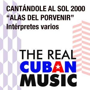 CD-0463 ALAS DEL PORVENIR CANTANDOLE AL SOL 2000