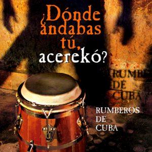 CD-0600_RUMBEROS_DE_CUBA_donde andabas tu acereko