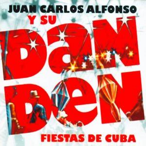 CD-0991_JUAN CARLOS ALFONSO fiestas de cuba