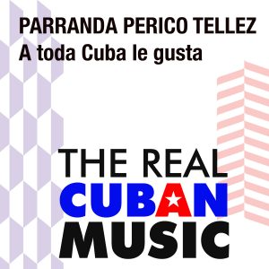 CDM-013 Parranda Perico Tellez A toda Cuba le gusta