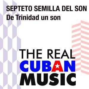 CDM-128 Septeto Semilla del Son De Trinidad un Son